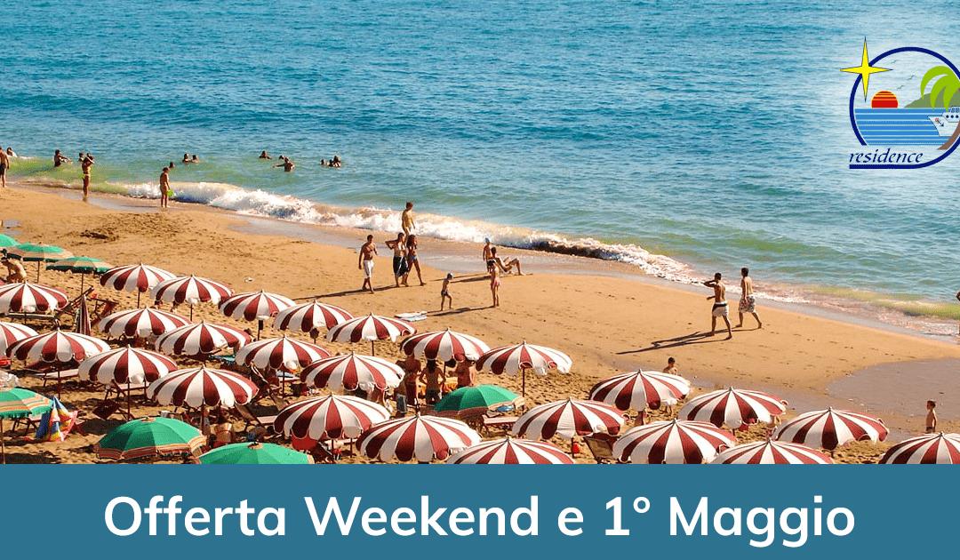 Offerta Speciale Weekend e 1° Maggio